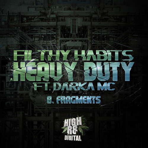 FILTHY HABITS - FRAGMENTS - HIGHR8DIGI019B - OUT NOW !!!!