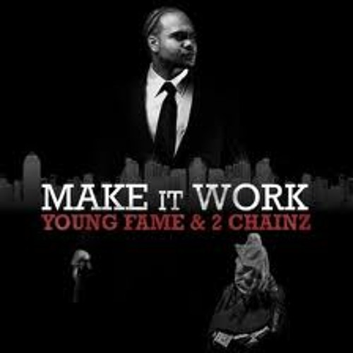 Young Fame Ft 2 Chainz - Make it Work (Tribal Rework)