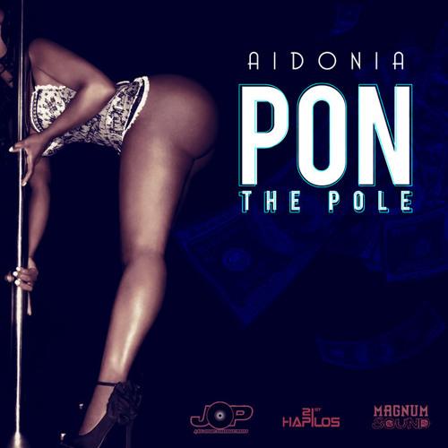 Aidonia - Pon Di Pole (Raw) - Ancient Records - April 2013
