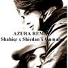 Azura Remix 2013 - (Shahier x Shiedan x Qumulus) mp3