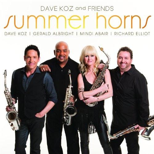 Dave Koz & Friends : Summer Horns
