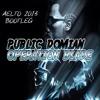 Public Domain - Operation Blade (Aelto 2013 Bootleg) *Free D/L in Desc*
