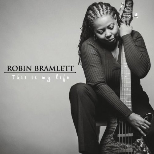Robin Bramlett : This is My Life