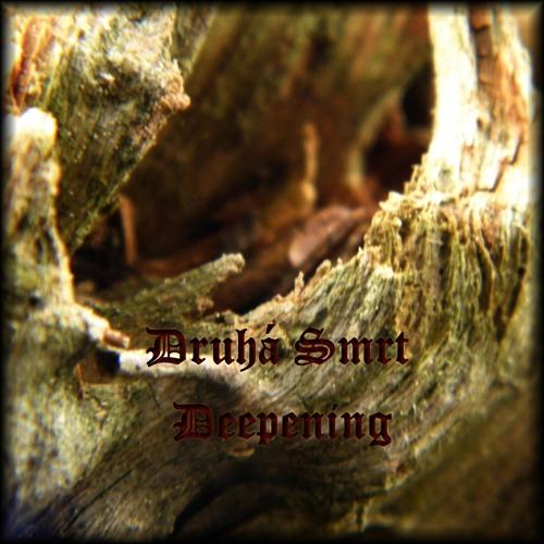 Druhá Smrt - Deepening