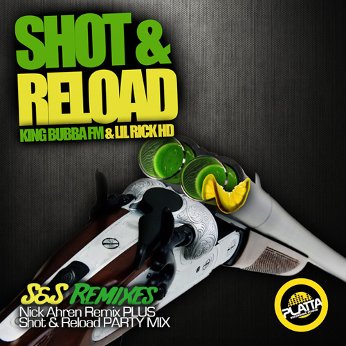 Shot & Reload - S&S Remixes-Nick Ahren Remix