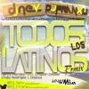 Todos Los Latinos (Dj Nev & Dj Franxu Remix 2013) [DescargaEnDescripcion]