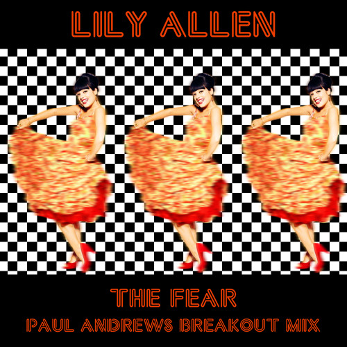 **THIS SONG HAS MOVED** The Fear (Paul Andrews Breakout Mix) - Lily Allen