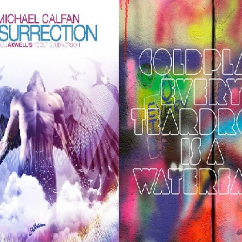 Michael Calfan & Axwell vs. Coldplay - Every Teardrop is a Resurrection (Cem Gursoy Reboot)