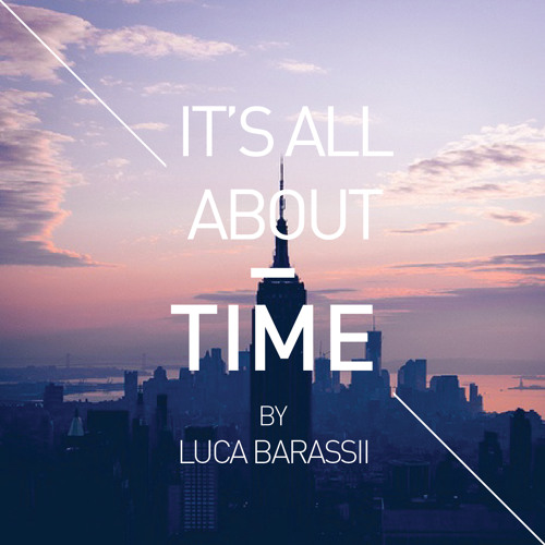 Luca Barassii Podcast - It's all about t!me