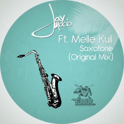 Jay Mocio ft. Melle Kuil - Saxofone (Original Mix)