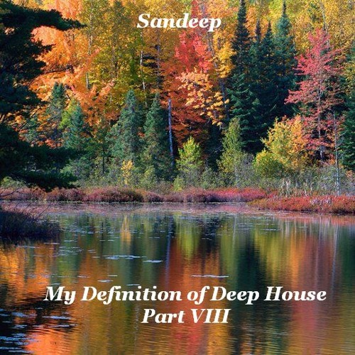 Sandeep - My Definition of Deep House Part VIII