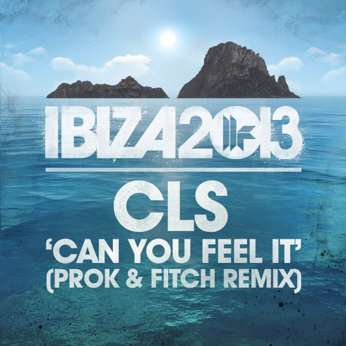 CLS - Can You Feel it (Prok & Fitch Remix) OUT NOW