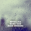 Download Lagu Metallica Mama Said