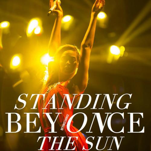 Standing On the Sun Live -Beyoncé