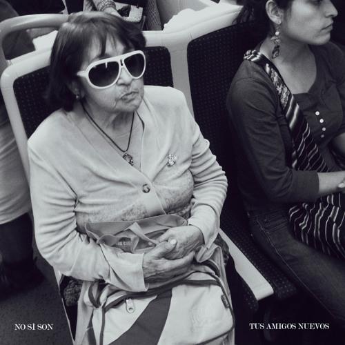Tus Amigos Nuevos - No Sí Son - 09 - Un Poco Demasiado (Todofuenmalentendido Remix)