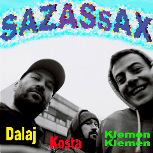 Dalaj, Klemen Klemen & Kosta / SAZAS SAX / free download