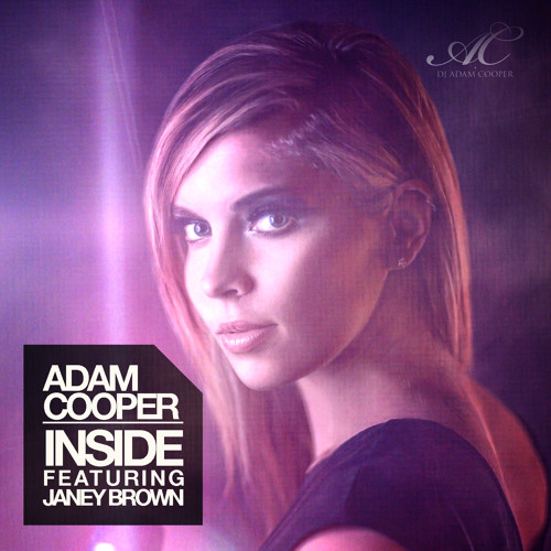 Inside Ft. Janey Brown (Radio Edit) - Adam Cooper (Out Now on Beatport!)