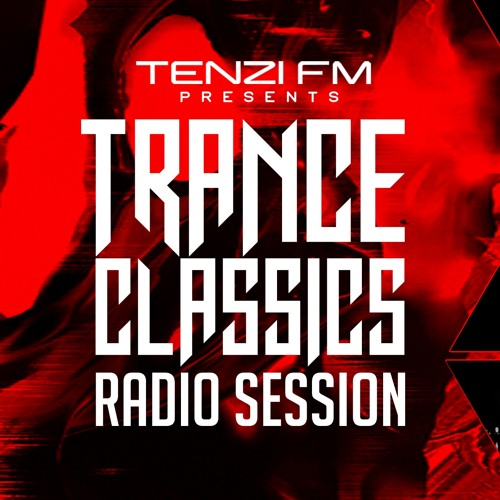 Tenzi.FM Trance Classics Radio Session