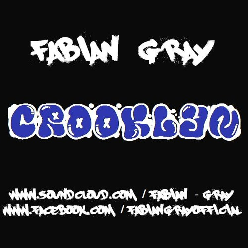 Fabian Gray - Crooklyn (Yoooo!!!  The full version is now up for download :)  VOTE 4 ME INTHEMIX!