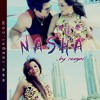 NASHA BY RAAGNI