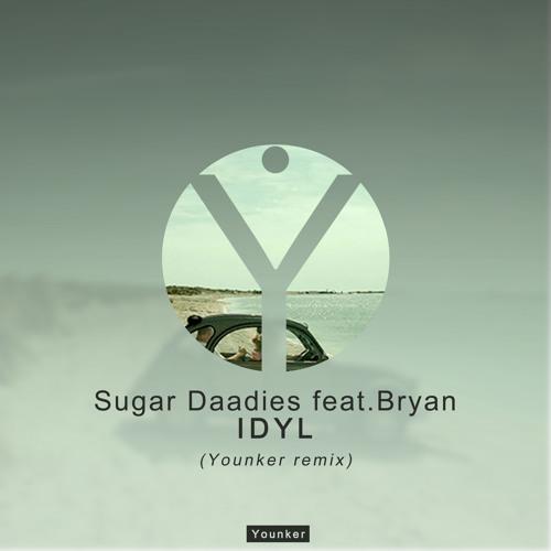 Sugar Daadies feat.Bryan - IDYL (Younker remix)