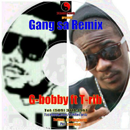 Gang sa - G-Bobby bon Flo ft T-rib R.I.P master