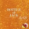 Bottle Of Jack- Zoey KA$H