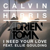 [Free Download] Calvin Harris & Ellie Goulding - I Need Your Love (Adrien Toma Private Remix)