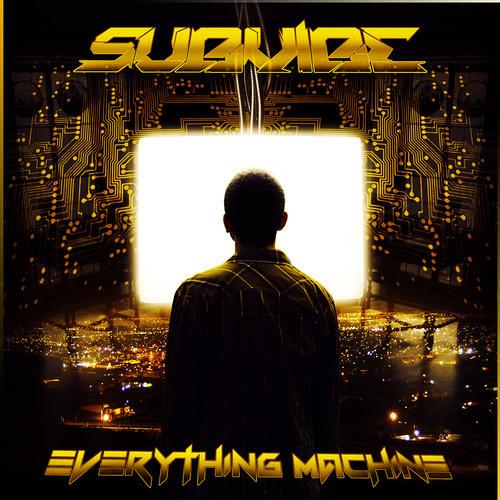 Everything Machine by SubVibe (PRYSM Remix)