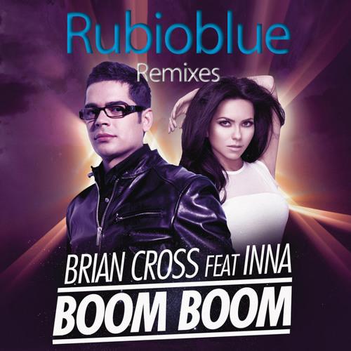 Inna feat Brian Cross - Boom Boom (RubioBlue Remix)