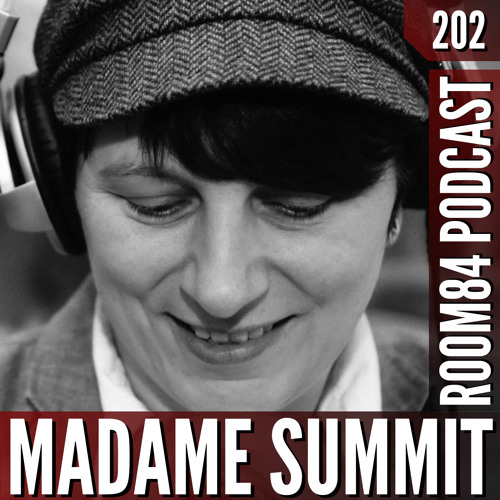R84 PODCAST202: MADAME SUMMIT