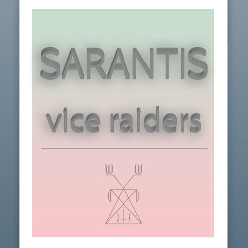 † SARANTIS ≠ vice raiders ≠ † W.D:I.S †
