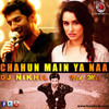 Chahun Main Ya Naa  Dj Nikhil (Nik Mix) Full Version