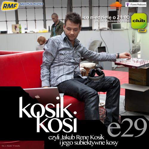 Kosik Kosi ... czyli Jakub Rene Kosik i jego subiektywne kosy! - E29 [RMF Club]