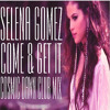 Selena Gomez - Come and Get It (Cosmic Dawn Club Mix) (Free Download Link)