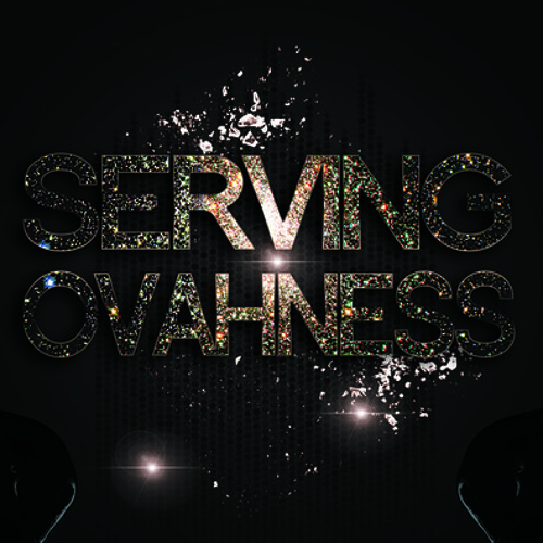 SERVING OVAHNESS - PODCAST 4: PRIDE AFTERHOURS (JUNE 2013)