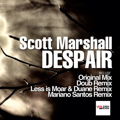Scott Marshall - Despair (DOUB Remix) [UPDATED VERSION] || COMING SOON TO VOL 0101 RECORDS||