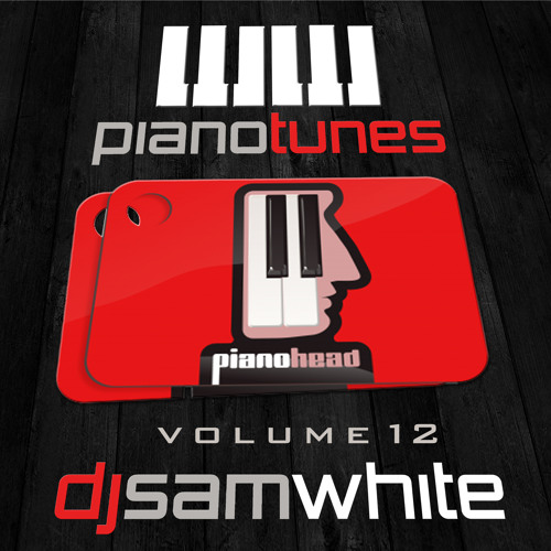 DJ SAM WHITE - PIANO TUNES - VOL 12 - FREE DOWNLOAD