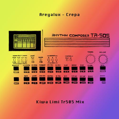Areyalux - Crepa (Kiwa Limi Tr505 Mix)