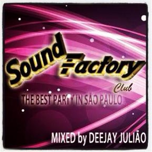 Sound Factory The Best Party In São Paulo 2 - Mixed by Deejay Julião