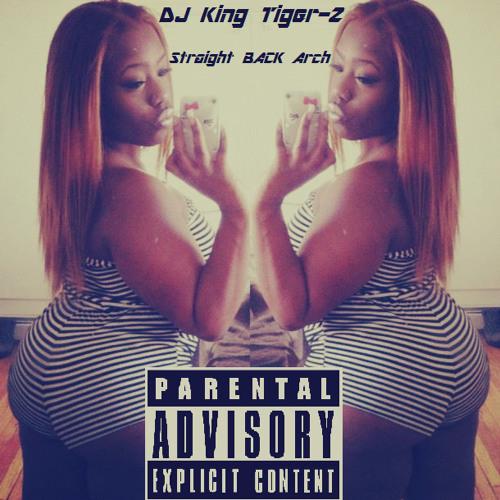 Straight BACK Arch - DJ King Tiger-Z (Jersey Club Music)