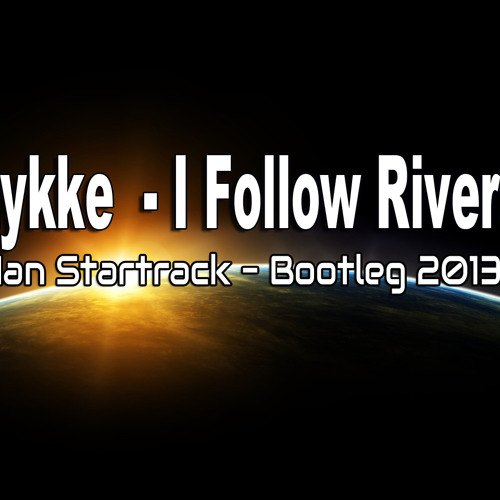 Lykke Li - I Follow Rivers (Ian Startrack - Bootleg 2013)