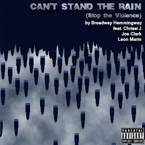 Can't Stand The Rain (Stop The Violence) Feat. Chrissi J, Joe Clark, & Leon Marin