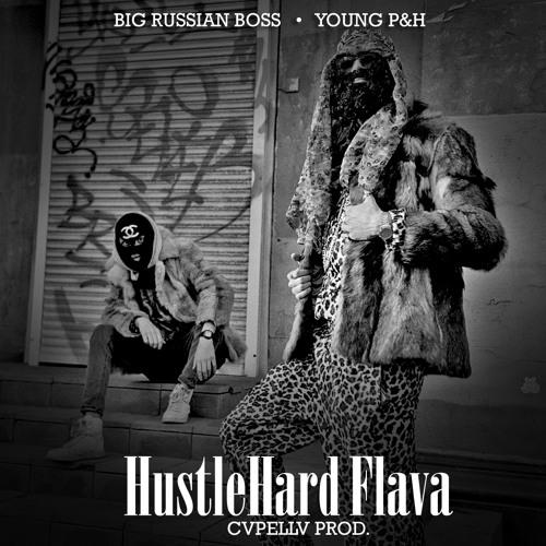 Big Russian Boss ft Young P&H - HustleHard Flava (CVPELLV prod.)