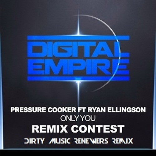 Pressure Cooker Ft Ryan Ellingson - Only You (Dirty Music Renewers Unoffical Remix) [FREE]