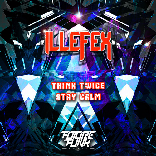 ILLEFEX - Think Twice