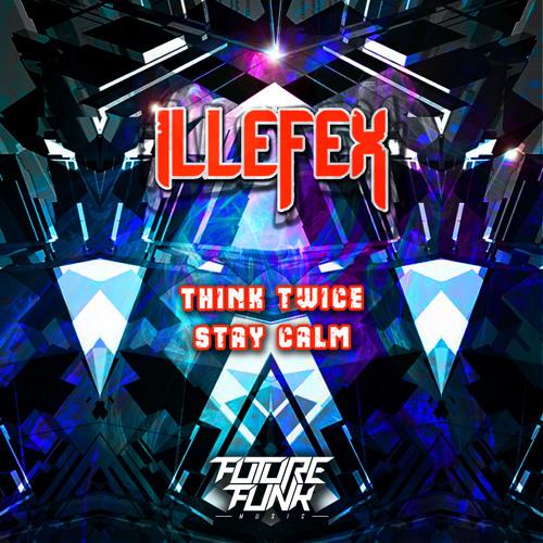 ILLEFEX - Stay Calm