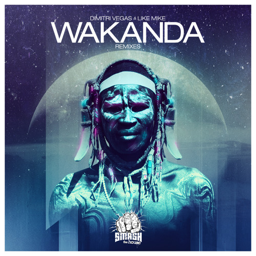 Dimitri Vegas & Like Mike - Wakanda - The Remixes ( PREVIEW ) - OUT NOW !!!