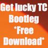 Get Lucky - TC Bootleg