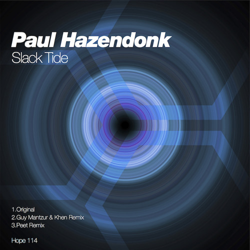 Hope 114: Paul Hazendonk - Slack Tide (Guy Mantzur & Khen Remix) - Clip